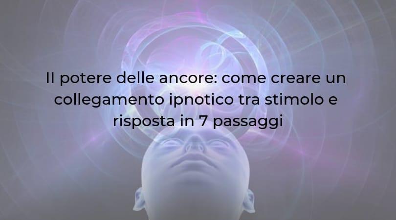 Il potere delle ancore come creare un collegamento ipnotico tra stimolo e risposta in 7 passaggi