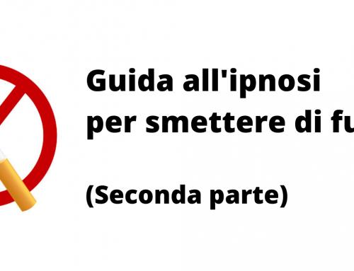 Guida all'ipnosi per smettere di fumare (Seconda parte)