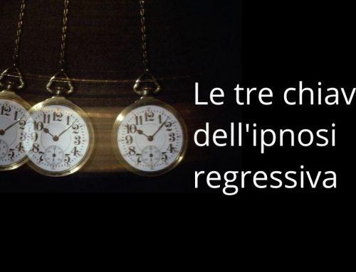 Le 3 chiavi per lavorare con l'ipnosi regressiva