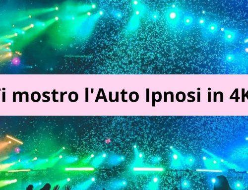 Ti mostro come funziona l'Auto Ipnosi in 4K